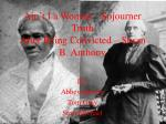 Ain't I a Woman – Sojourner Truth After Being Convicted – Susan B. Anthony