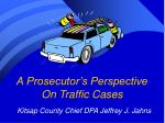 A Prosecutor's Perspective On Traffic Cases