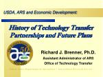 History of Technology Transfer Partnerships and Future Plans