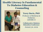 Health Literacy Is Fundamental To Diabetes Education & Counseling
