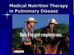 Medical Nutrition Therapy in Pulmonary Disease