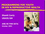 PROGRAMMING FOR YOUTH IN HIV & REPRODUCTIVE HEALTH