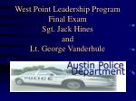 West Point Leadership Program Final Exam Sgt. Jack Hines  and Lt. George Vanderhule