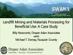 Landfill Mining and  Materials Processing  for Beneficial  Use : A Case Study