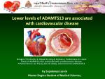 Lower levels of ADAMTS13 are associated  with cardiovascular disease