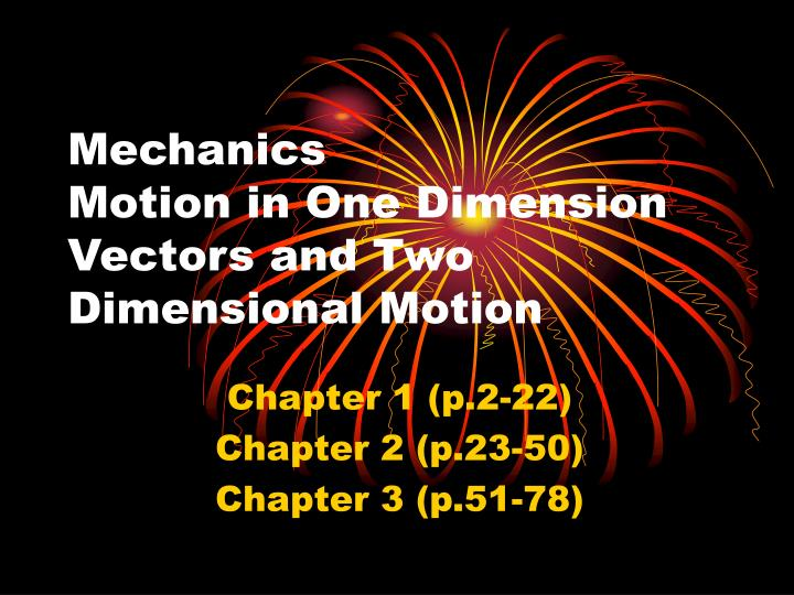 mechanics motion in one dimension vectors and two dimensional motion n.