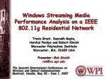 Windows Streaming Media Performance Analysis on a IEEE 802.11g Residential Network