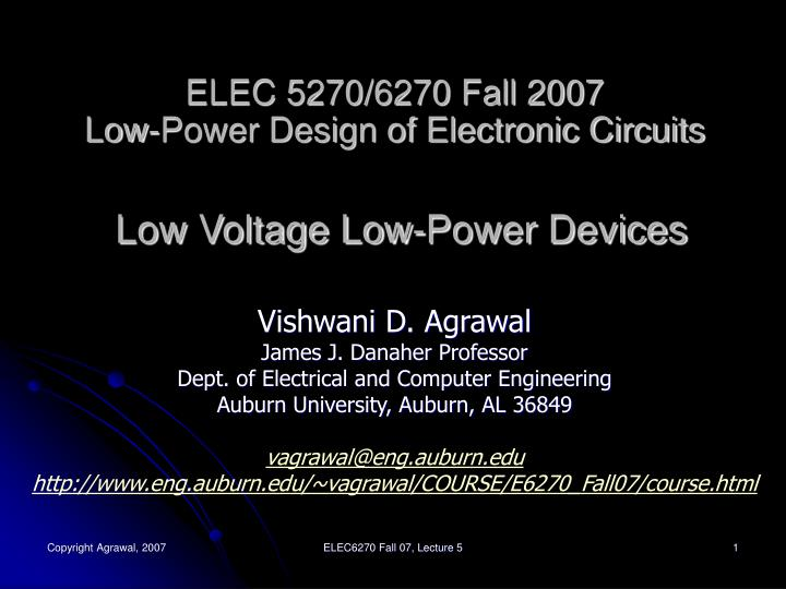 elec 5270 6270 fall 2007 low power design of electronic circuits low voltage low power devices n.