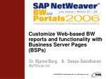 Customize Web-based BW reports and functionality with Business Server Pages (BSPs)