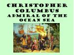 Christopher Columbus Admiral of the Ocean Sea