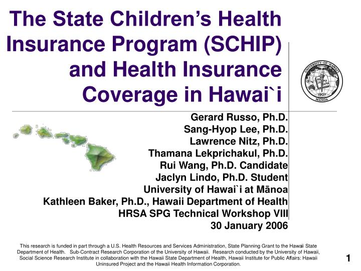 the state children s health insurance program schip and health insurance coverage in hawai i n.