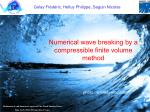 Numerical wave breaking by a compressible finite volume method