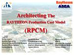 Architecting The RAYTHEON Production Cost Model (RPCM)