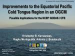 Improvements to the Equatorial Pacific Cold Tongue Region in an OGCM