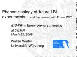 Phenomenology of future LBL experiments … and the context with Euro n  WP6