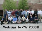 Welcome to CW 2008!!!
