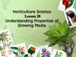 Horticulture Science Lesson 20 Understanding Properties of Growing Media