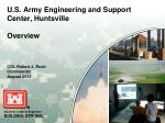 U.S. Army Engineering and Support Center, Huntsville Overview