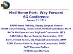 Med Home Port: Way Forward SG Conference January 21, 2011