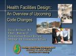 Health Facilities Design: An Overview  of Upcoming  Code Changes