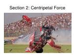 Section 2: Centripetal Force