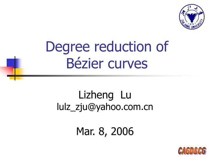 degree reduction of b zier curves n.