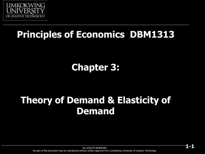 principles of economics dbm1313 chapter 3 theory of demand elasticity of demand n.