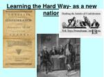 Learning the Hard Way- as a new nation