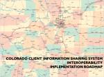 Colorado Client Information Sharing System Interoperability implementation Roadmap
