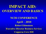 IMPACT AID: OVERVIEW AND BASICS