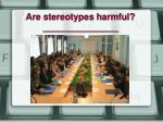 Are stereotypes harmful? _______________
