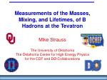 Measurements of the Masses, Mixing, and Lifetimes, of B Hadrons at the Tevatron