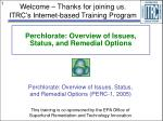 Perchlorate: Overview of Issues, Status, and Remedial Options