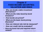 Chapter 9 FIXED INCOME SECURITIES: VALUATION AND RISKS