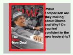 What comparison are they making about Obama and Why? Do you feel confident in the new leadership?