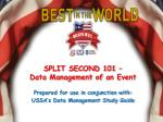 SPLIT SECOND 101 – Data Management of an Event