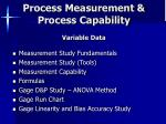 Process Measurement & Process Capability Variable Data