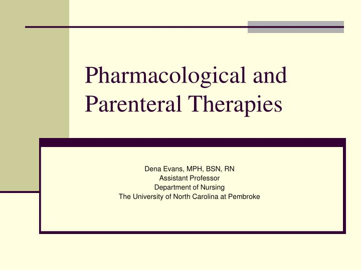 pharmacological and parenteral therapies n.