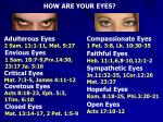 HOW ARE YOUR EYES?