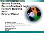Service Science, Service-Dominant Logic, Network Thinking for a Smarter Planet
