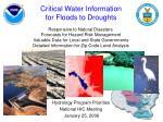 Critical Water Information for Floods to Droughts