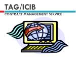 TAG/ICIB CONTRACT MANAGEMENT SERVICE
