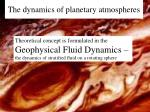 The dynamics of planetary atmospheres