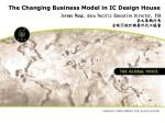The Changing Business Model in IC Design House Jeremy Wang, Asia Pacific Executive Director, FSA