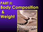 PART II: Body Composition  & Weight