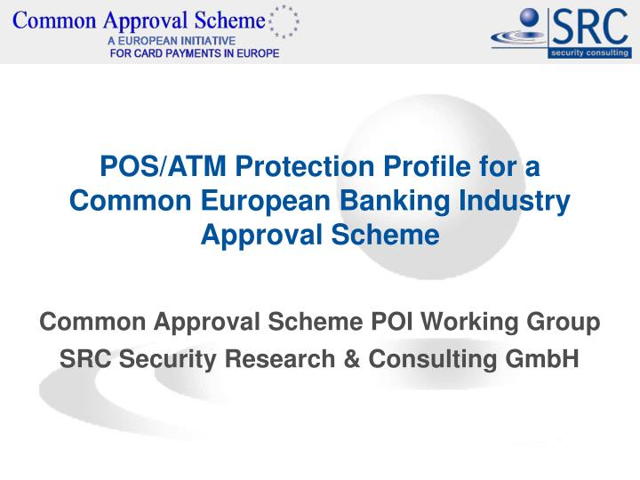 pos atm protection profile for a common european banking industry approval scheme n.