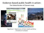 Evidence-based public health in action: The Global Burden of Disease study