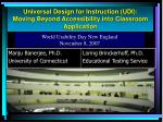Universal Design for Instruction (UDI): Moving Beyond Accessibility into Classroom Application
