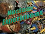 Nuclear  Experiment