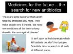 Medicines for the future – the search for new antibiotics